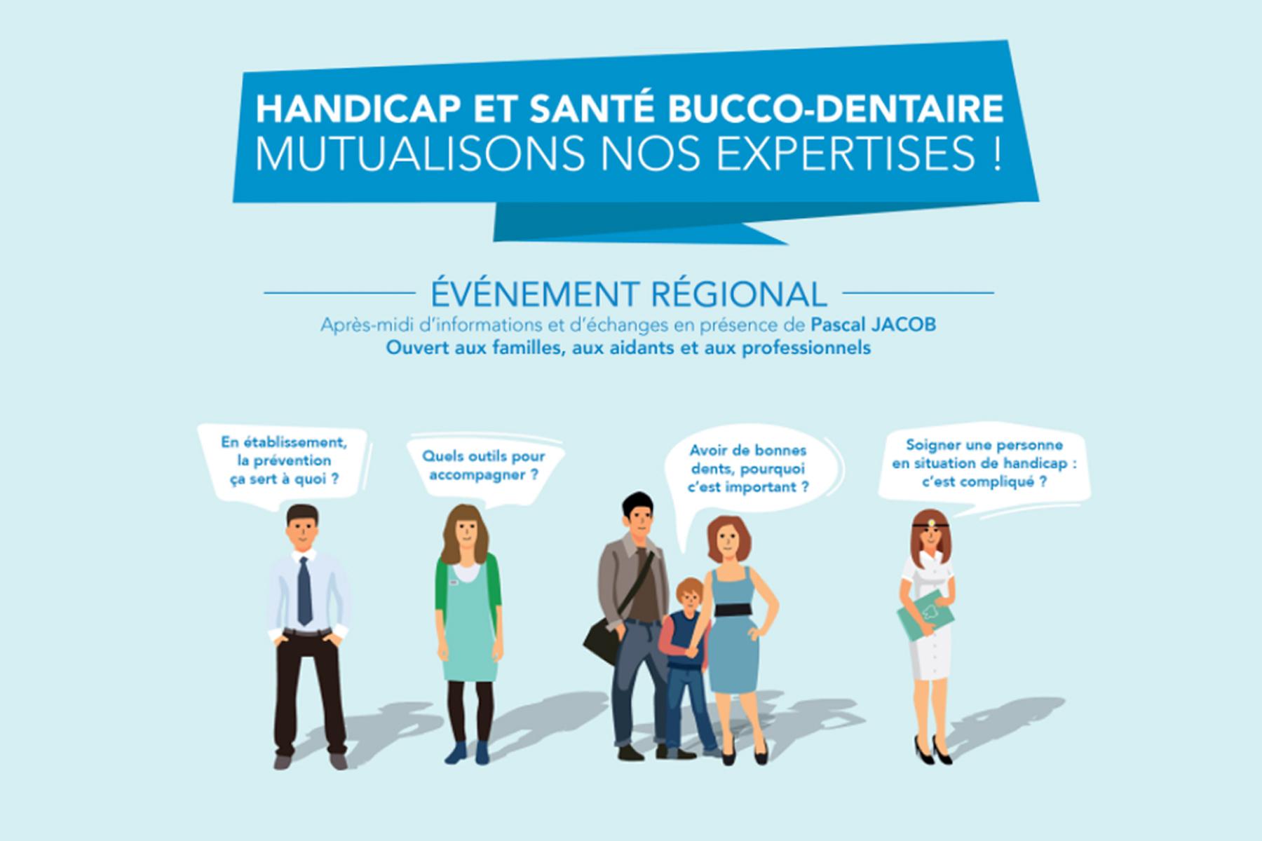 Événement régional : «Handicap et santé bucco-dentaire : mutualisons nos expertises»
