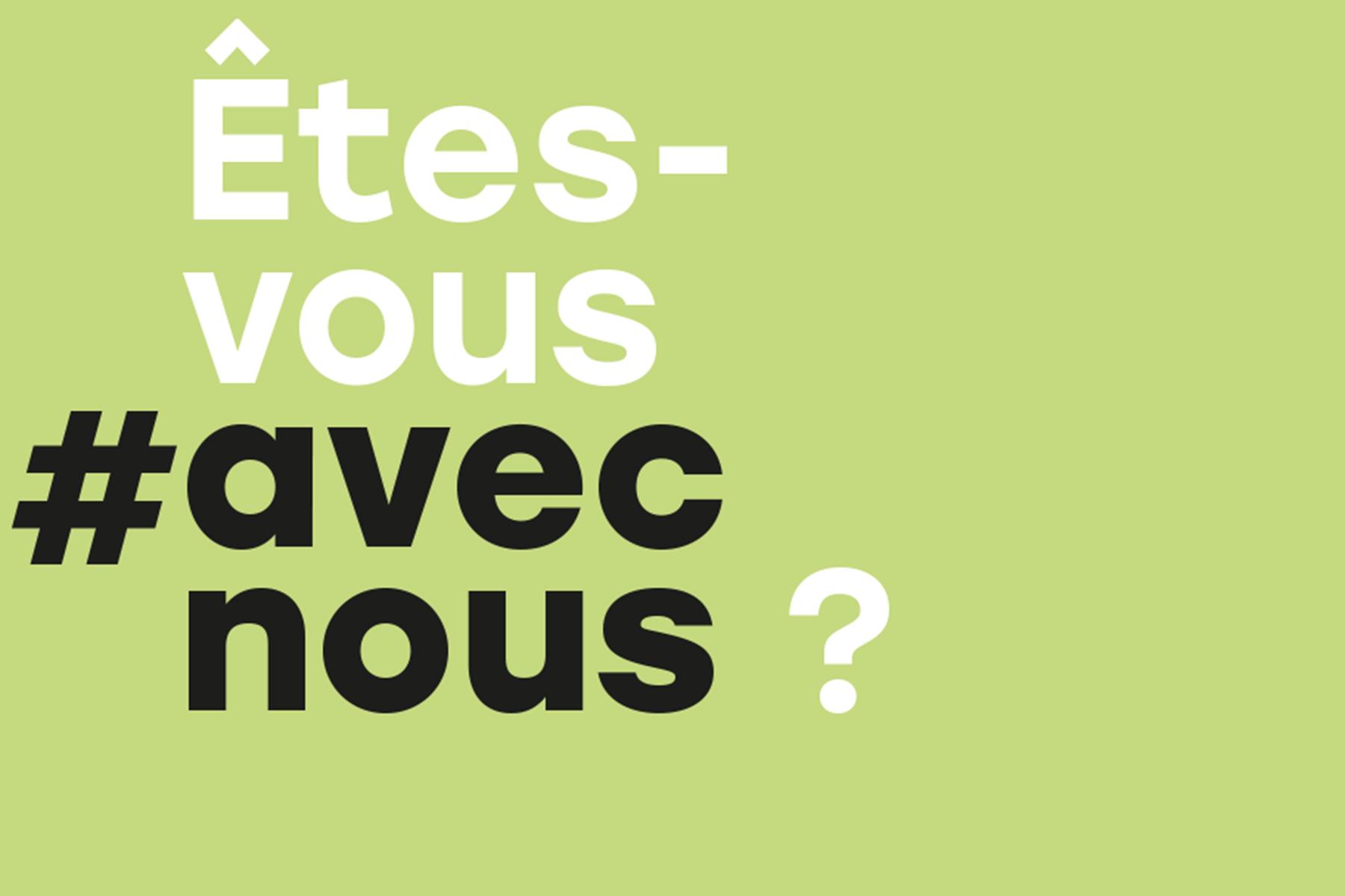 Êtes-vous #avecnous ?